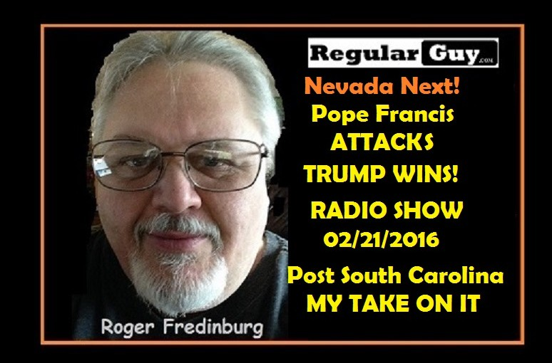 Trump Wins! Donald Trump survives attacks from Pope Francis & Obama to win big in South Carolina! BONUS – Tell All Radio Interview with Hillary Clinton